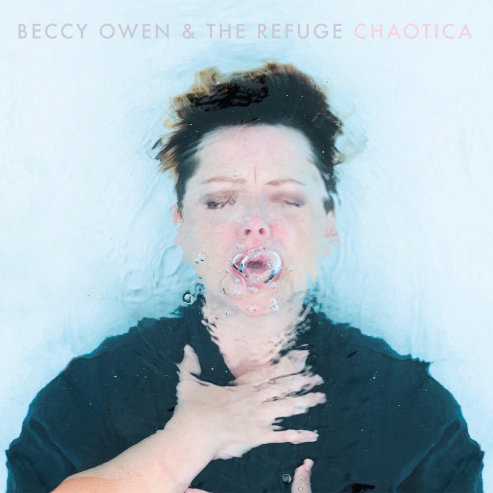 Chaotica is the debut release from Beccy Owen and the Refuge